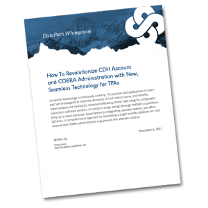 How to Revolutionize CDH Account and COBRA administration with New, Seamless Technology for TPAs
